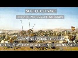 Sur le Champ - Colonne légère et razzia : La 3ème campagne contre Abdelkader