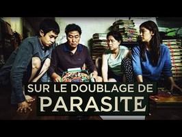 PARASITE : LES COULISSES DU DOUBLAGE