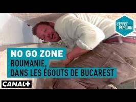 Roumanie, dans les égouts de Bucarest : No Go Zone - L'Effet Papillon – CANAL+