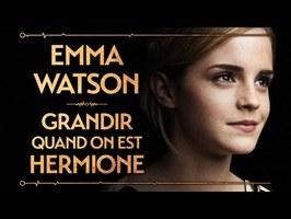 EMMA WATSON - GRANDIR QUAND ON EST HERMIONE - PVR#56