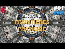 Aux Frontières de la Physique EXP#01