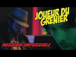 Joueur du grenier - MISSION IMPOSSIBLE