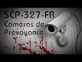 SCP-327-FR - Caméras de Prévoyance