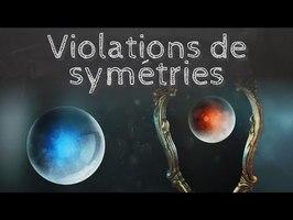 Violations de symétries physiques (CPT) - Passe-science #41