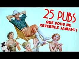 25 PUBS RÉTROS que vous ne REVERREZ PLUS JAMAIS !