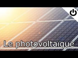 Le photovoltaïque - Énergie#4
