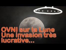 OVNI sur la Lune, une affaire bien juteuse !!!