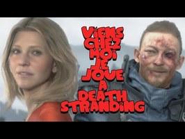 🎵 Viens chez moi je joue à Death Stranding 🎵 (la chanson)