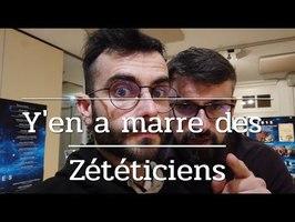 Y'en a marre des zététiciens - Vlog