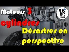 MOTEURS 3 Cylindres : DESASTRES EN PERSPECTIVE...