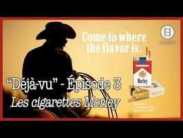 Le cinéma enfumé [Série Déjà-vu - Ép 3 : Les cigarettes Morley]