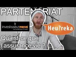 [PARTENARIAT] Qu'est-ce que l'assurance vie ? - Heu?reka & Investisseur Privé