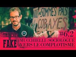 Trajectoire vers le complotisme d'un sociologue | Laurent Mucchielli (Tronche de Fake 6.2)