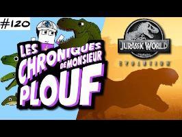 JURASSIC WORLD EVOLUTION (Critique) - Chroniques de Monsieur Plouf #120