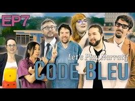 (Let's play Narratif) - CODE BLEU - Episode 7 - Bistouri aux larmes