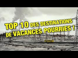 TOP 10 des Destinations de VACANCES pourries