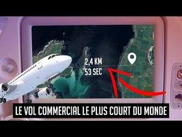 Le vol commercial le plus court du monde ! - Une dose de curiosité #9
