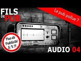 FDP AUDIO #04 - La pub ça pollue ?