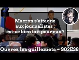 Usul. Macron s'attaque aux journalistes : est-ce bien fait pour eux ?