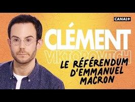Clément Viktorovitch : Le référendum d'Emmanuel Macron - Clique - CANAL+