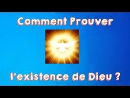 Comment prouver l'existence de Dieu ? (s'il existe)