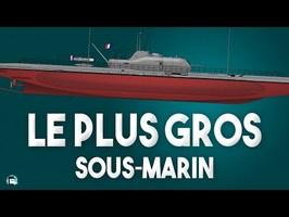 Le plus gros sous marin de la WW2 et les forces navales de la France Libre