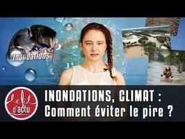 INONDATIONS, CLIMAT : COMMENT ÉVITER LE PIRE ?