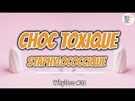 Choc toxique - WhyDoc #31