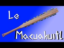 Fun Forge - Le Macuahuitl