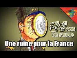 [20ans de l'€] -8- Comment l'Euro ruine la France de 8 façons