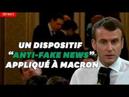 Et si un dispositif anti-fake news était appliqué à Macron