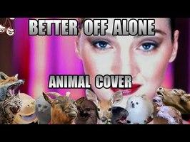 Alice DJ - Better Off Alone (Animal Cover)