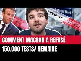 COMMENT MACRON A REFUSÉ 150.000 TESTS / SEMAINE