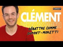 Clément Viktorovitch : Débattre comme Dupond-Moretti - Clique - CANAL+