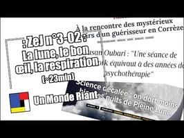 Zététique et Journalisme #3-02 - La lune, le bon œil, la respiration