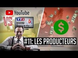 YouTube VS la télé #11 - Le rôle des producteurs
