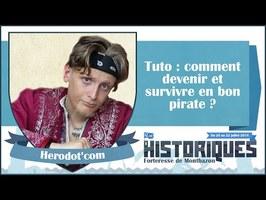 Comment devenir un bon pirate et survivre ? Par Herodot'com - Les Historiques2018