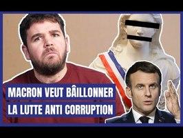 Macron veut bâillonner la lutte anti-corruption