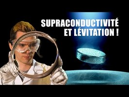 Supraconductivité et lévitation by Experimentboy - ChimFizz #23 - String Theory