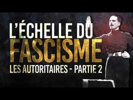 L'échelle du fascisme - Les Autoritaires, partie 2