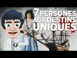 7 PERSONNES AUX DESTINS INSOLITES