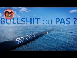 The Ocean Clean Up - Bullshit ou pas ? - Monsieur Bidouille