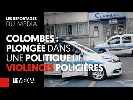 COLOMBES : PLONGÉE DANS UNE POLITIQUE DE VIOLENCES POLICIÈRES