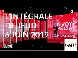 Envoyé spécial de jeudi 6 juin 2019 (France 2)