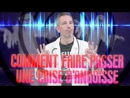 COMMENT FAIRE PASSER UNE CRISE D'ANGOISSE