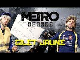 Les GILETS JAUNES dans Metro Exodus