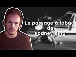 NOUVELLE SÉRIE - Le Passage à Tabac de Rodney King