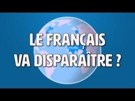 Le français va-t-il disparaître ? - La francophonie
