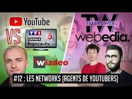 YouTube VS la télé #12 : Qu'est-ce qu'un network ? (agent de youtubers)