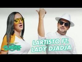 Lartisto ft Lady Djadja trop de nanana - Palmashow
